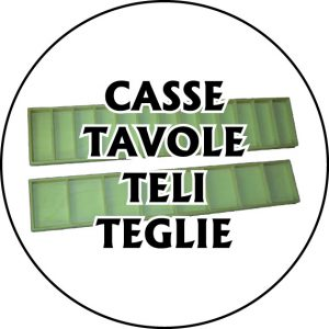 Casse Tavole Teli Teglie